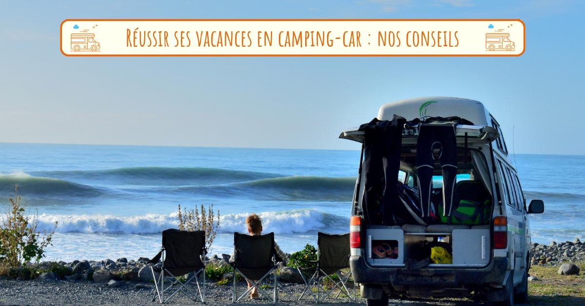 6 conseils pour réussir vos vacances en camping-car d0746981f0ef