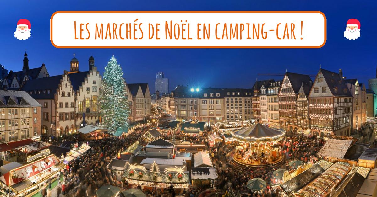 marché de noel alsace 2018 camping car En route vers les marchés de Noël en camping car marché de noel alsace 2018 camping car